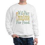 Will Play Trombone Sweatshirt