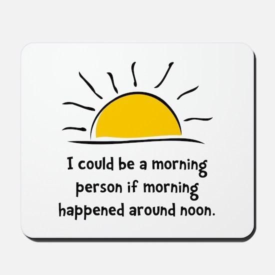 Morning Person Mousepad