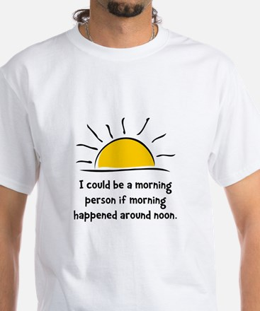 Morning Person White T-Shirt