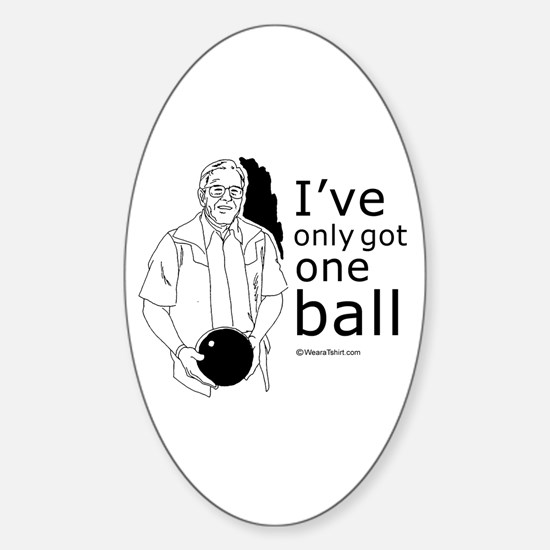 I've only got one ball ~ Oval Decal