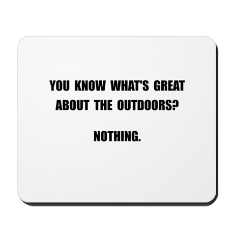 Outdoors Nothing Mousepad