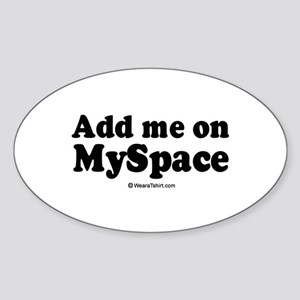 Add me on Myspace - Oval Sticker
