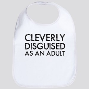 Cleverly Disguised As An Adult Bib