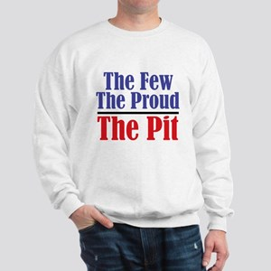 The Few. The Proud. The Pit. Sweatshirt