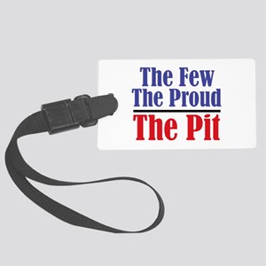 The Few. The Proud. The Pit. Large Luggage Tag