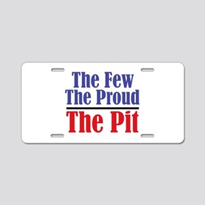 The Few. The Proud. The Pit. Aluminum License Plat