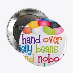 """Hand Over Jelly Beans 2.25"""" Button"""