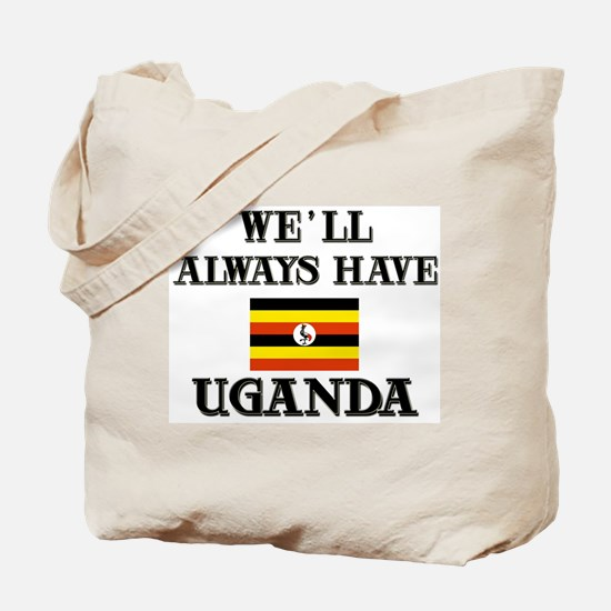 We Will Always Have Uganda Tote Bag
