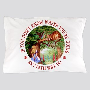 Any Path Will Do Pillow Case
