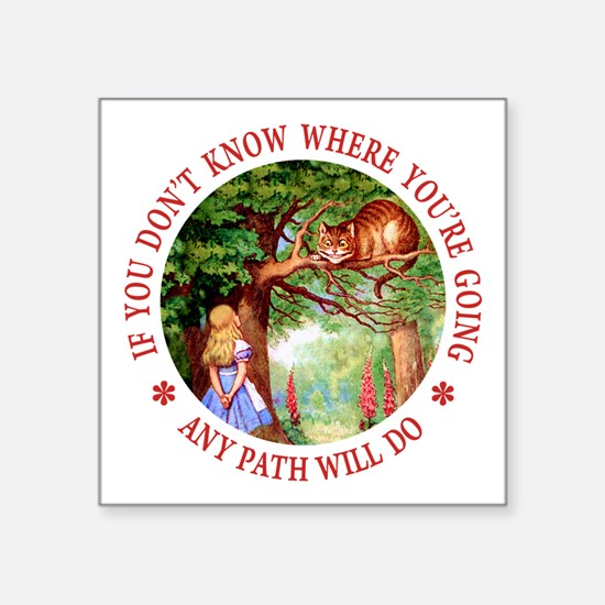 "Any Path Will Do Square Sticker 3"" x 3"""