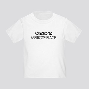 Addicted to Melrose Place Toddler T-Shirt