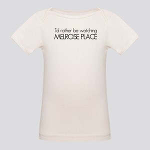 Id rather be watching Melrose Place Organic Baby T