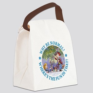 MAD HATTER - WHY BE NORMAL? Canvas Lunch Bag
