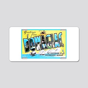 Dowagiac Michigan Greetings Aluminum License Plate