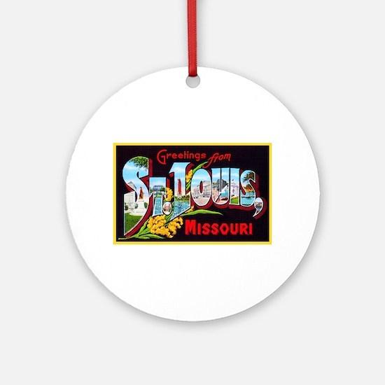 St Louis Missouri Greetings Ornament (Round)