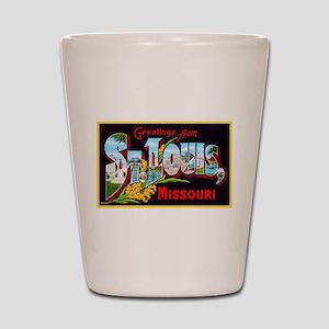 St Louis Missouri Greetings Shot Glass