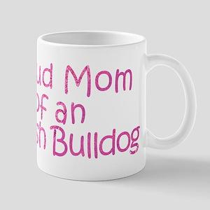Proud Mom of an English Bulldog Mug