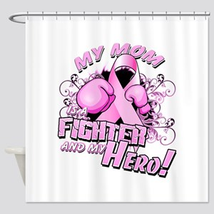 My Mom Is A Fighter And My Hero Shower Curtain