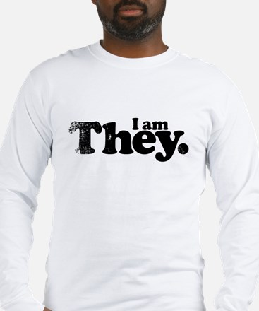 I am They. Long Sleeve T-Shirt