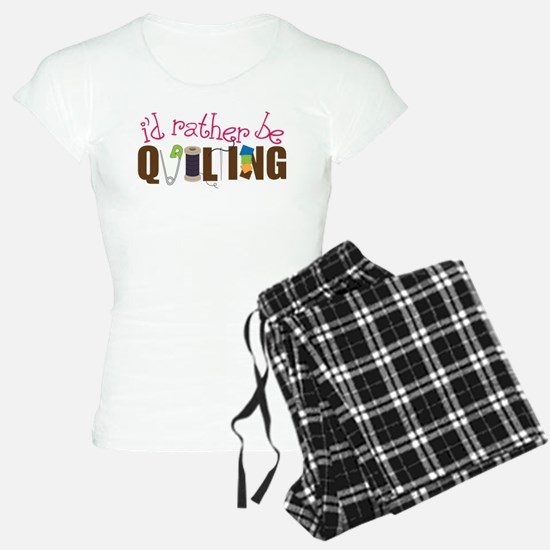Is Rather Be Quilting Pajamas