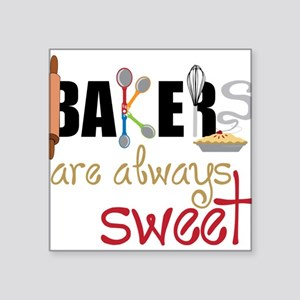 "Bakers Are Always Sweet Square Sticker 3"" x 3"""