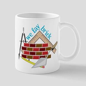 We Lay Brick Mug