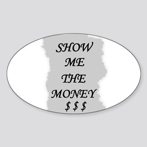 SHOW ME THE MONEY $ Oval Sticker