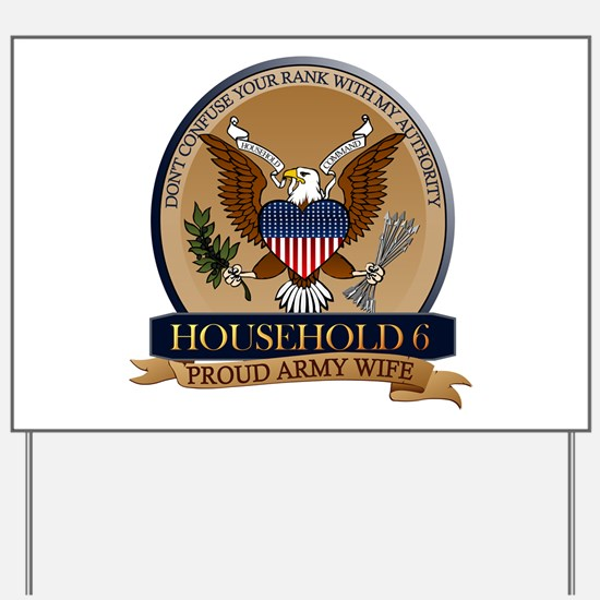 Household 6 - Army Wife Yard Sign