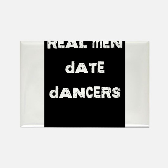 Real Men Date Dancers Rectangle Magnet