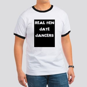 Real Men Date Dancers Ringer T