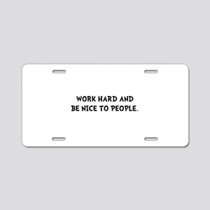 Work Hard Be Nice Aluminum License Plate