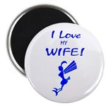I love my wife! But sometimes... Magnet