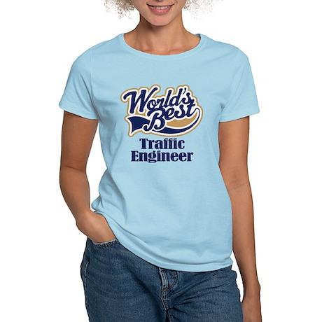Traffic Engineer (Worlds Best) Women's Light T-Shi
