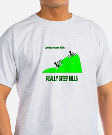 Cycling Hazards - Really Steep Hills T-Shirt