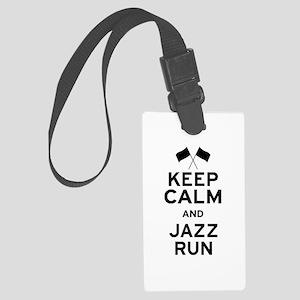 Keep Calm and Jazz Run Large Luggage Tag