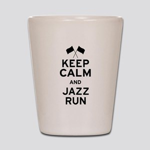Keep Calm and Jazz Run Shot Glass