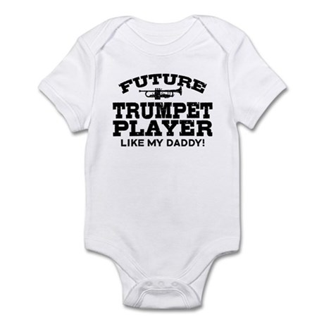Future Trumpet Player Like My Daddy Infant Bodysui