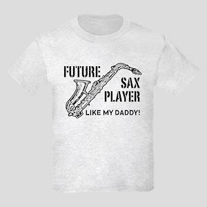 Future Sax Player Like My Daddy Kids Light T-Shirt