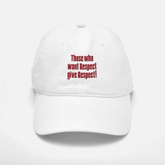 Those who want respect T-Shirt.png Baseball Baseball Cap