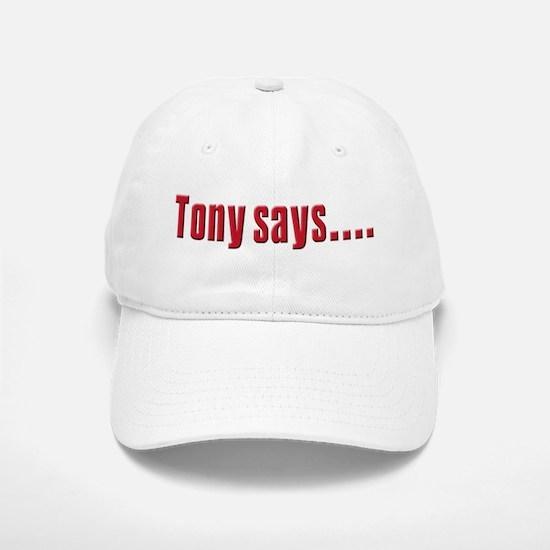 tony says.png Baseball Baseball Cap