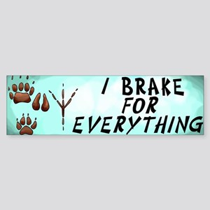 Brake for Everything Bumper Sticker