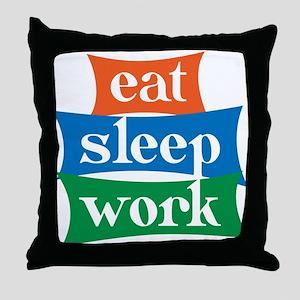 eat, sleep, work Throw Pillow