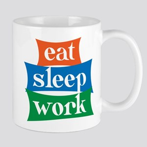 eat, sleep, work Mug