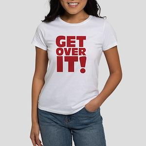 Get over it! Women's T-Shirt