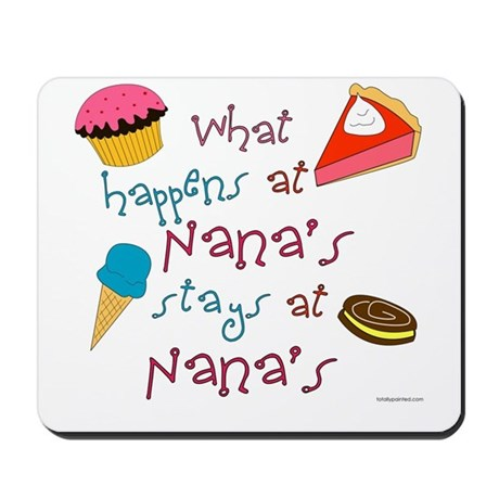 """""""What happens at Nana's stays at Nana's"""" Mousepad"""