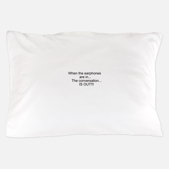 Earphones in, conversation out (beastmode) Pillow