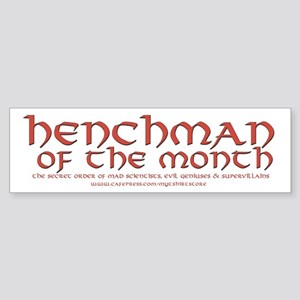 Henchman of the month Bumper Sticker