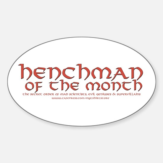 Henchman of the month Oval Decal