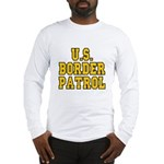 U.S. BORDER PATROL: Long Sleeve T-Shirt
