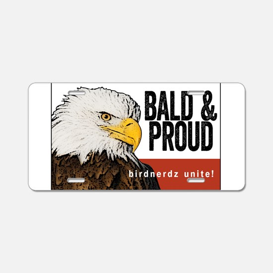 "Bald Eagle ""Bald & Proud"" Aluminum License Plate"